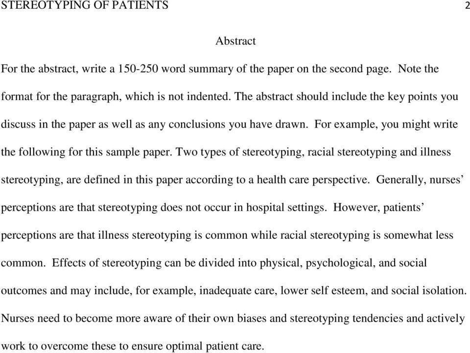 Two types of stereotyping, racial stereotyping and illness stereotyping, are defined in this paper according to a health care perspective.