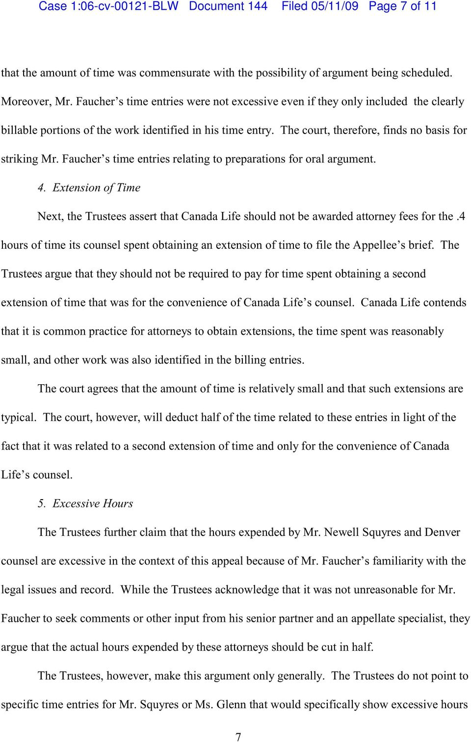 Faucher s time entries relating to preparations for oral argument. 4. Extension of Time Next, the Trustees assert that Canada Life should not be awarded attorney fees for the.