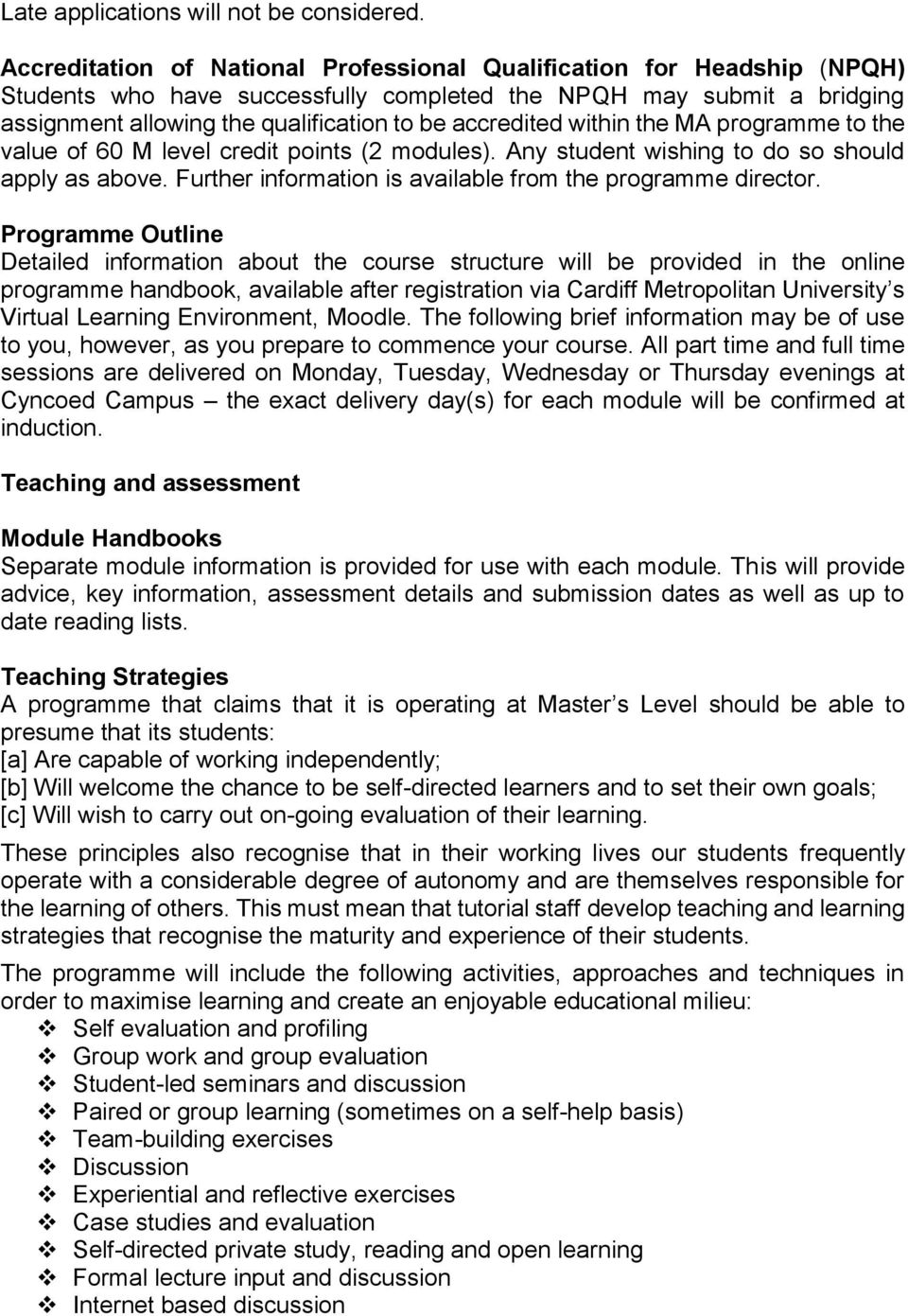 within the MA programme to the value of 60 M level credit points (2 modules). Any student wishing to do so should apply as above. Further information is available from the programme director.