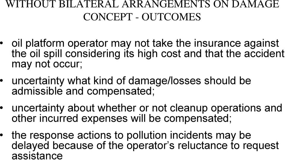admissible and compensated; uncertainty about whether or not cleanup operations and other incurred expenses will be