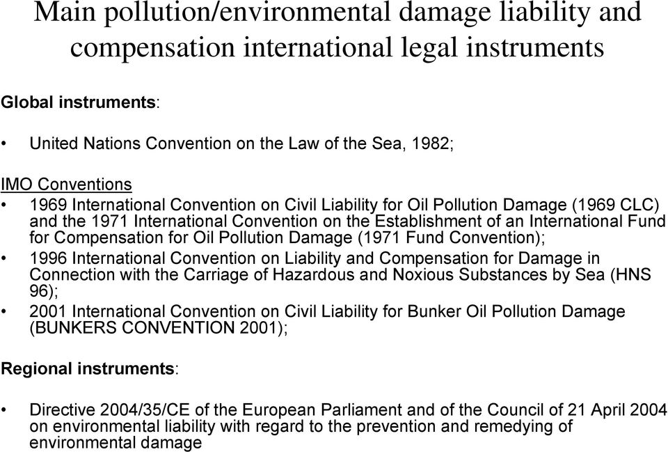 Damage (1971 Fund Convention); 1996 International Convention on Liability and Compensation for Damage in Connection with the Carriage of Hazardous and Noxious Substances by Sea (HNS 96); 2001