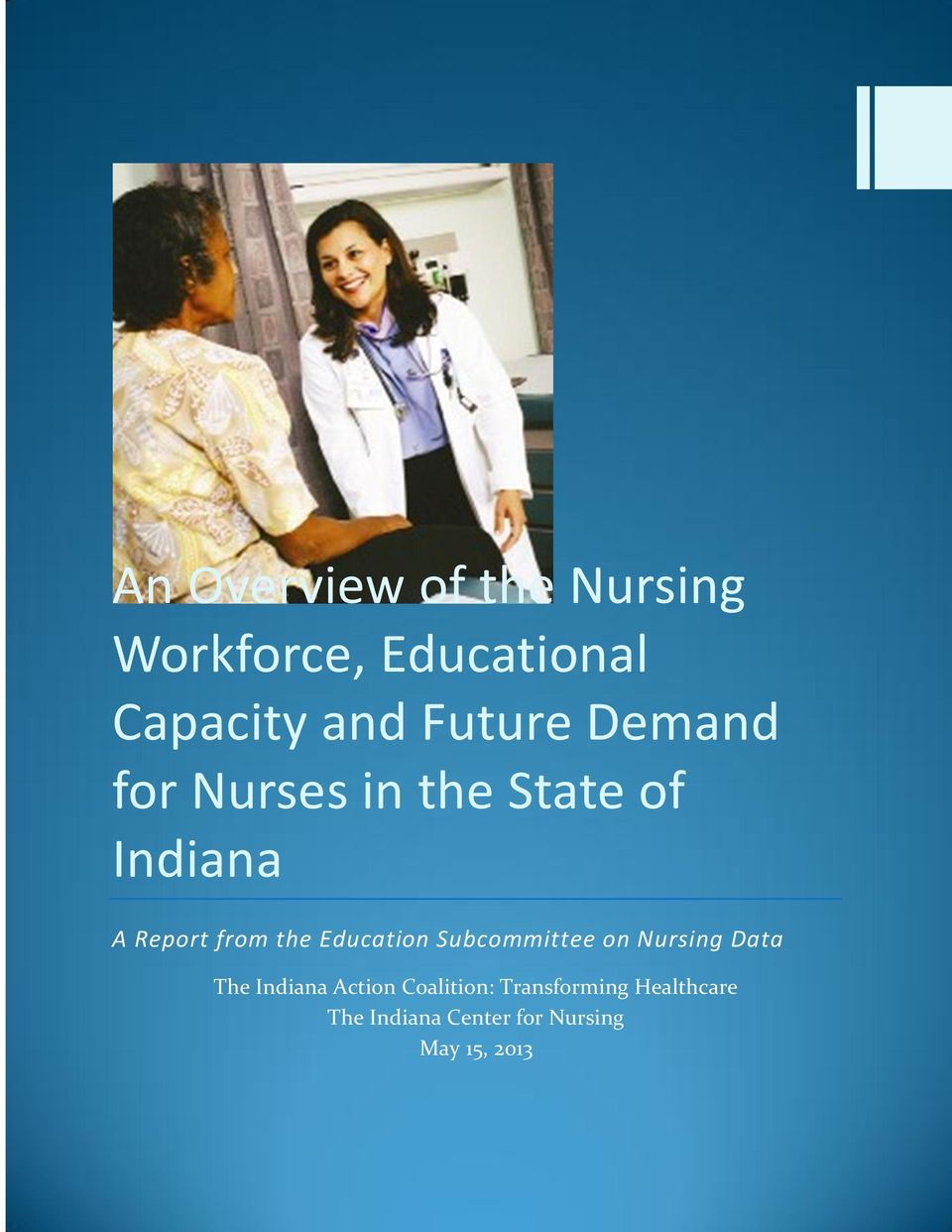 Education Subcommittee on Nursing Data The Indiana Action
