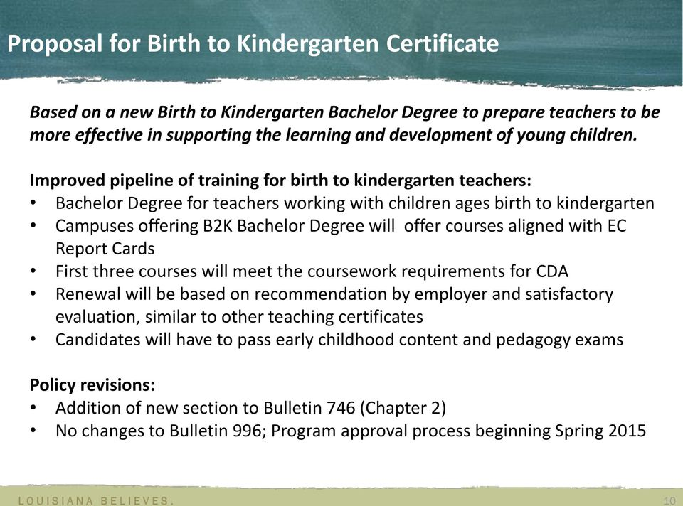Improved pipeline of training for birth to kindergarten teachers: Bachelor Degree for teachers working with children ages birth to kindergarten Campuses offering B2K Bachelor Degree will offer