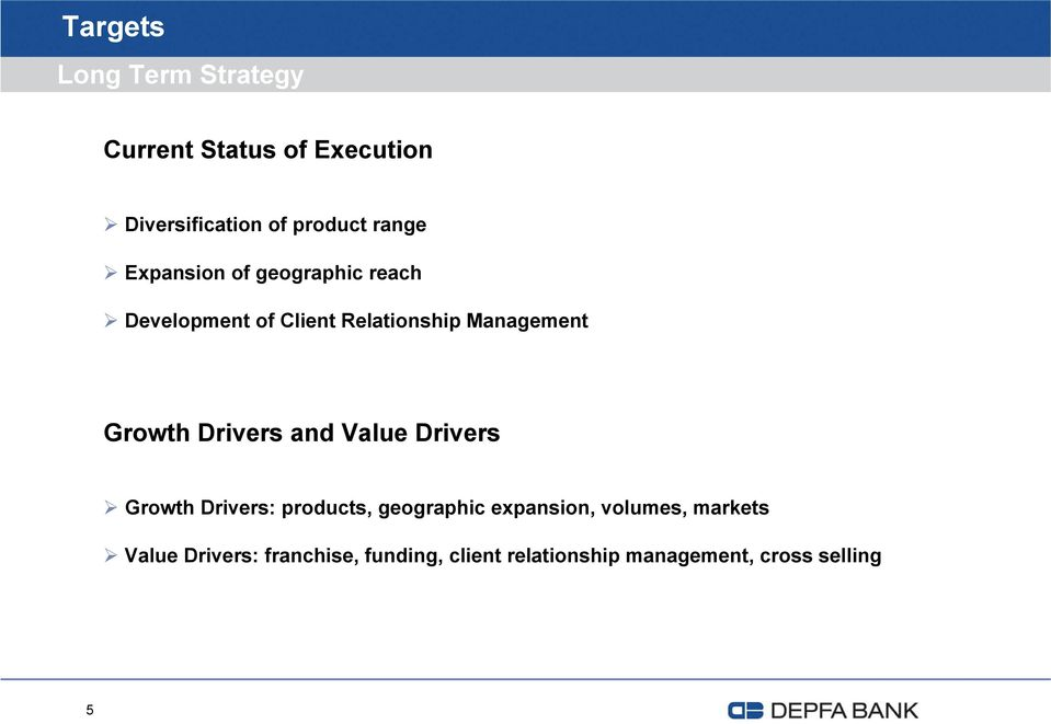 Growth Drivers and Value Drivers Growth Drivers: products, geographic expansion,