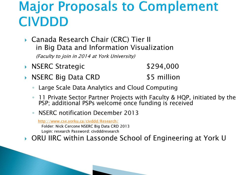 initiated by the PSP; additional PSPs welcome once funding is received NSERC notification December 2013 http://www.cse.yorku.