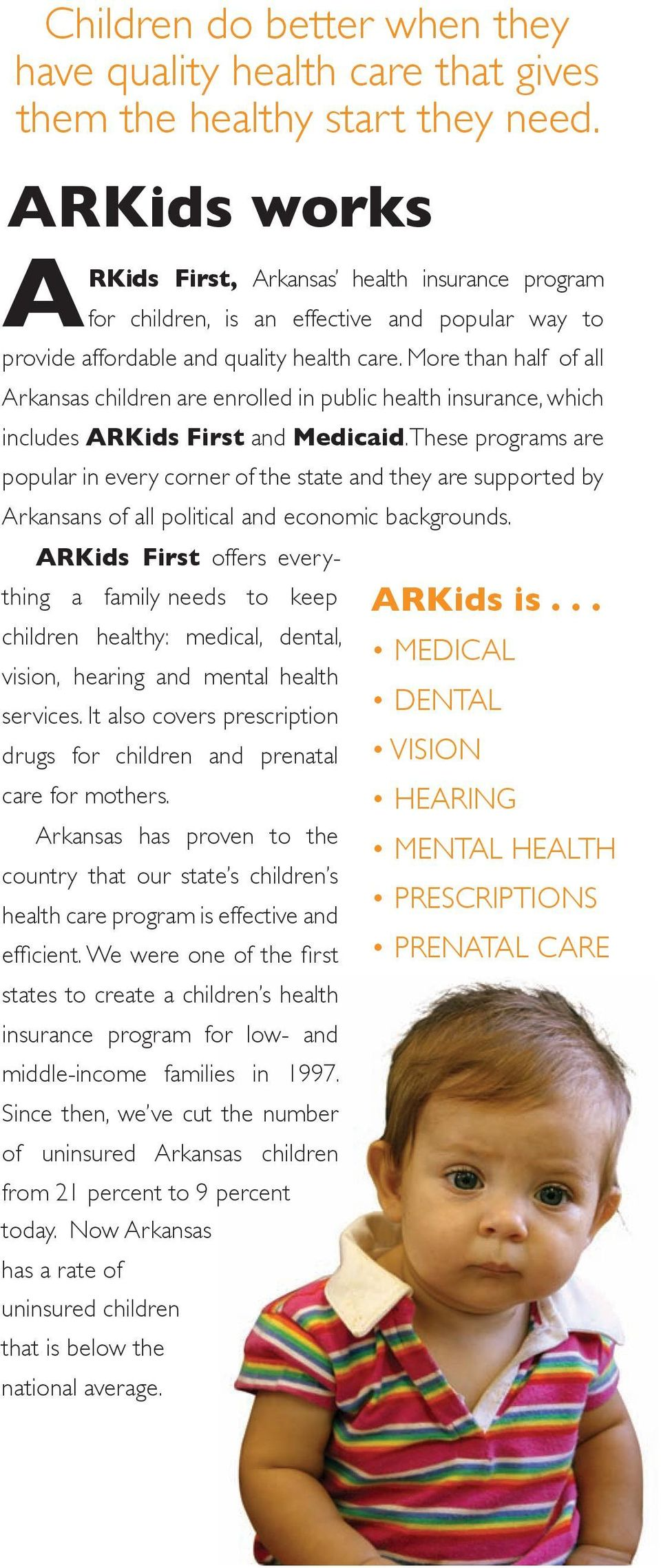 More than half of all Arkansas children are enrolled in public health insurance, which includes ARKids First and Medicaid.