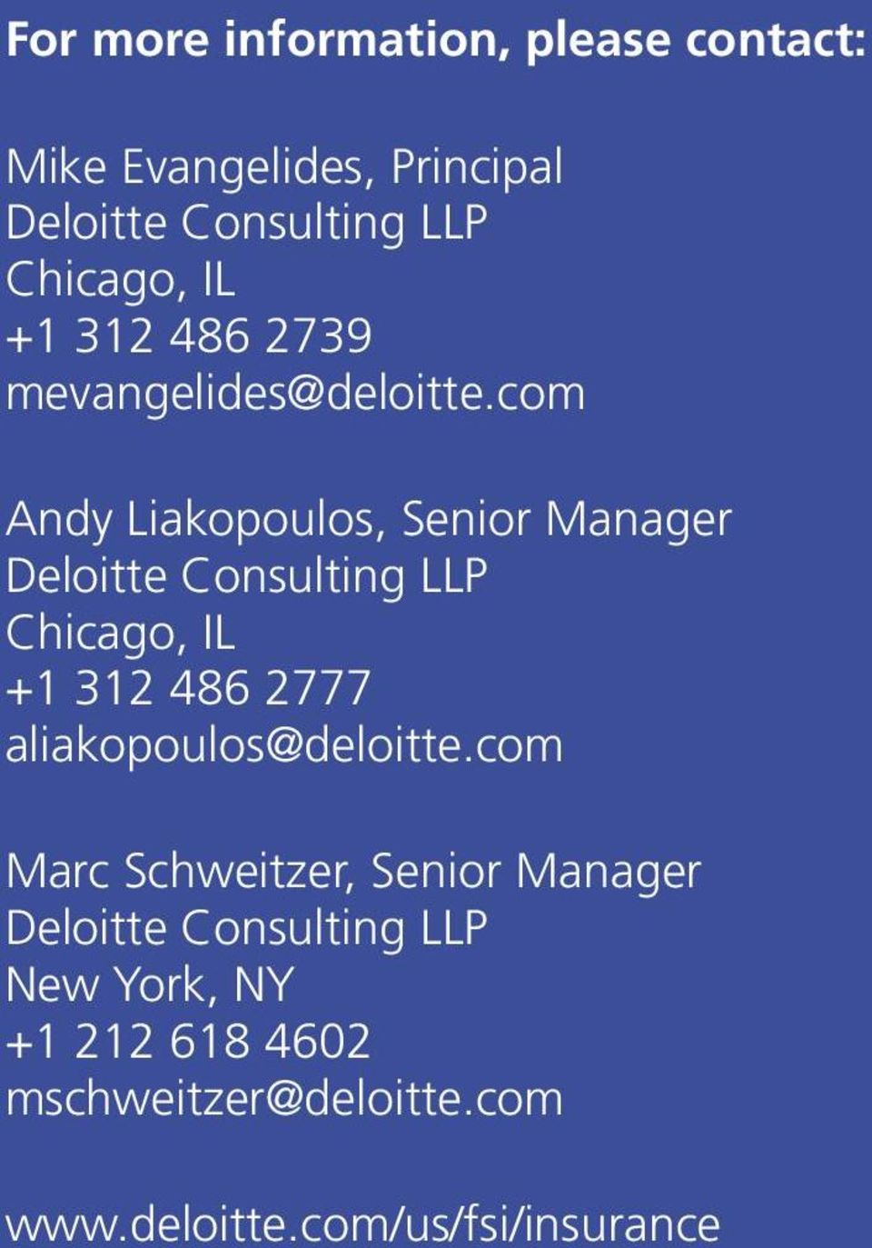 com Andy Liakopoulos, Senior Manager Deloitte Consulting LLP Chicago, IL +1 312 486 2777