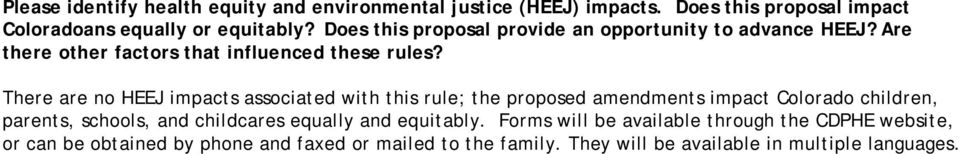 There are no HEEJ impacts associated with this rule; the proposed amendments impact Colorado children, parents, schools, and childcares