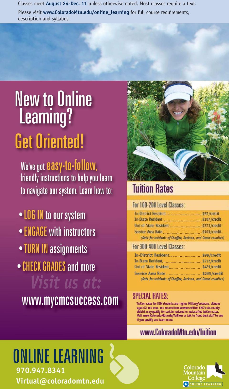 edu/online_learning for full course requirements, description and syllabus. New to Online Learning? Get Oriented!