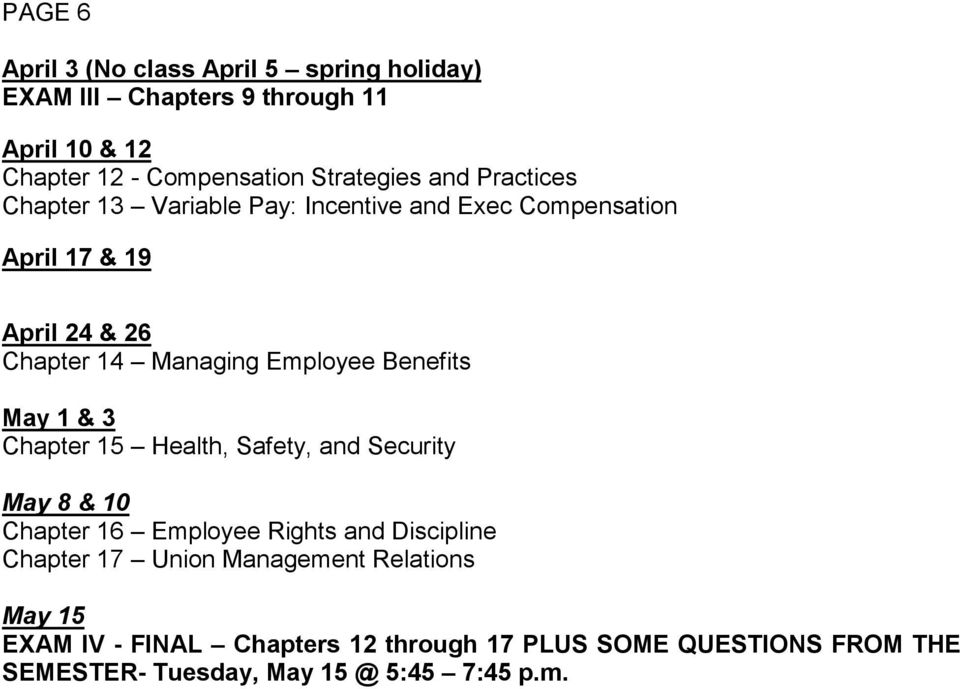 Benefits May 1 & 3 Chapter 15 Health, Safety, and Security May 8 & 10 Chapter 16 Employee Rights and Discipline Chapter 17 Union