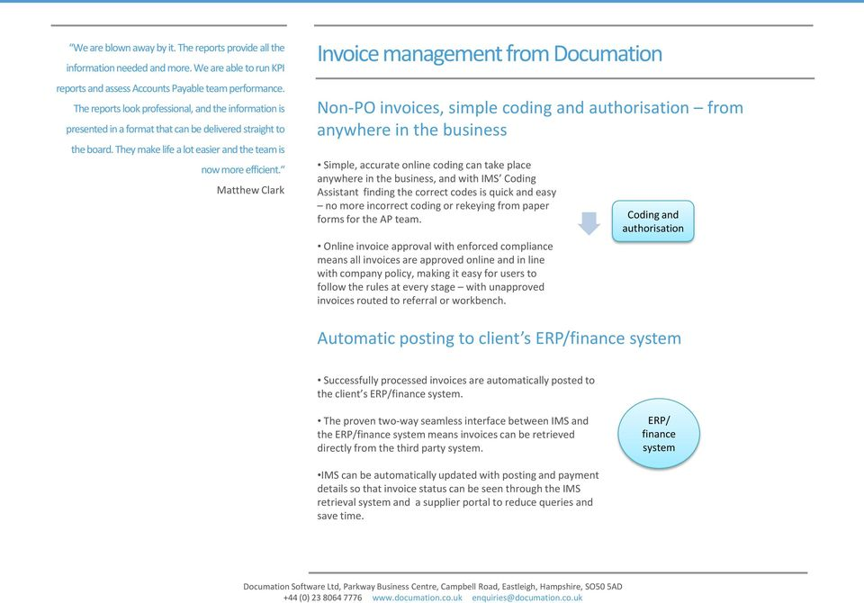 Matthew Clark Invoice management from Documation Non-PO invoices, simple coding and authorisation from anywhere in the business Simple, accurate online coding can take place anywhere in the business,