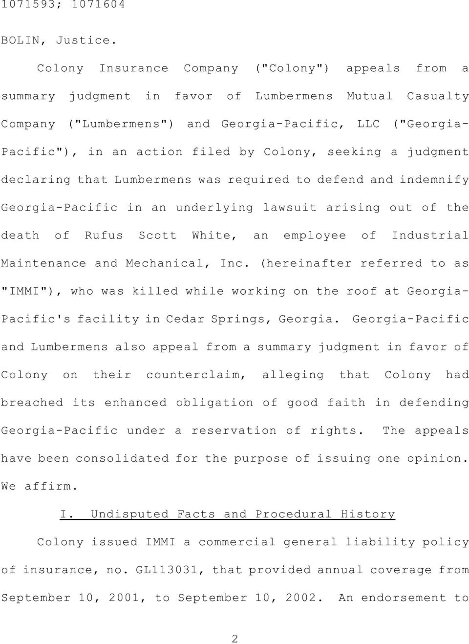 by Colony, seeking a judgment declaring that Lumbermens was required to defend and indemnify Georgia-Pacific in an underlying lawsuit arising out of the death of Rufus Scott White, an employee of