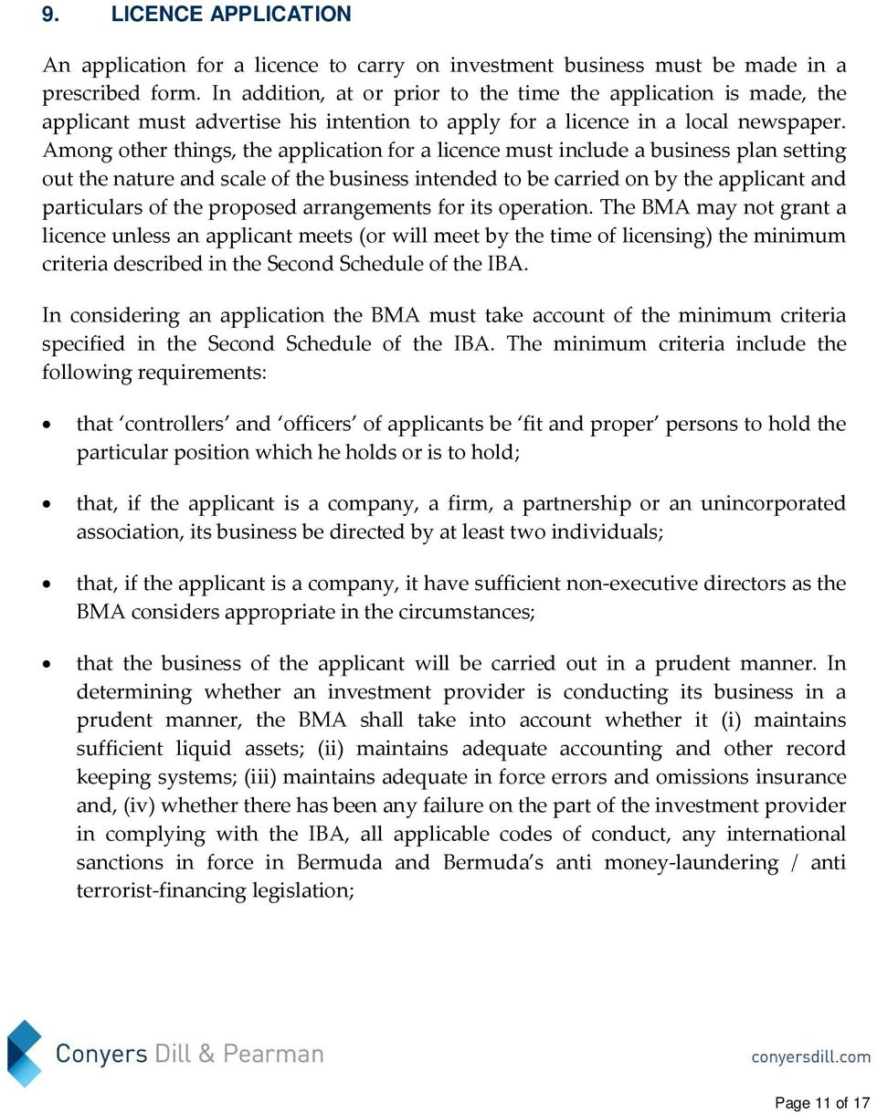 Among other things, the application for a licence must include a business plan setting out the nature and scale of the business intended to be carried on by the applicant and particulars of the