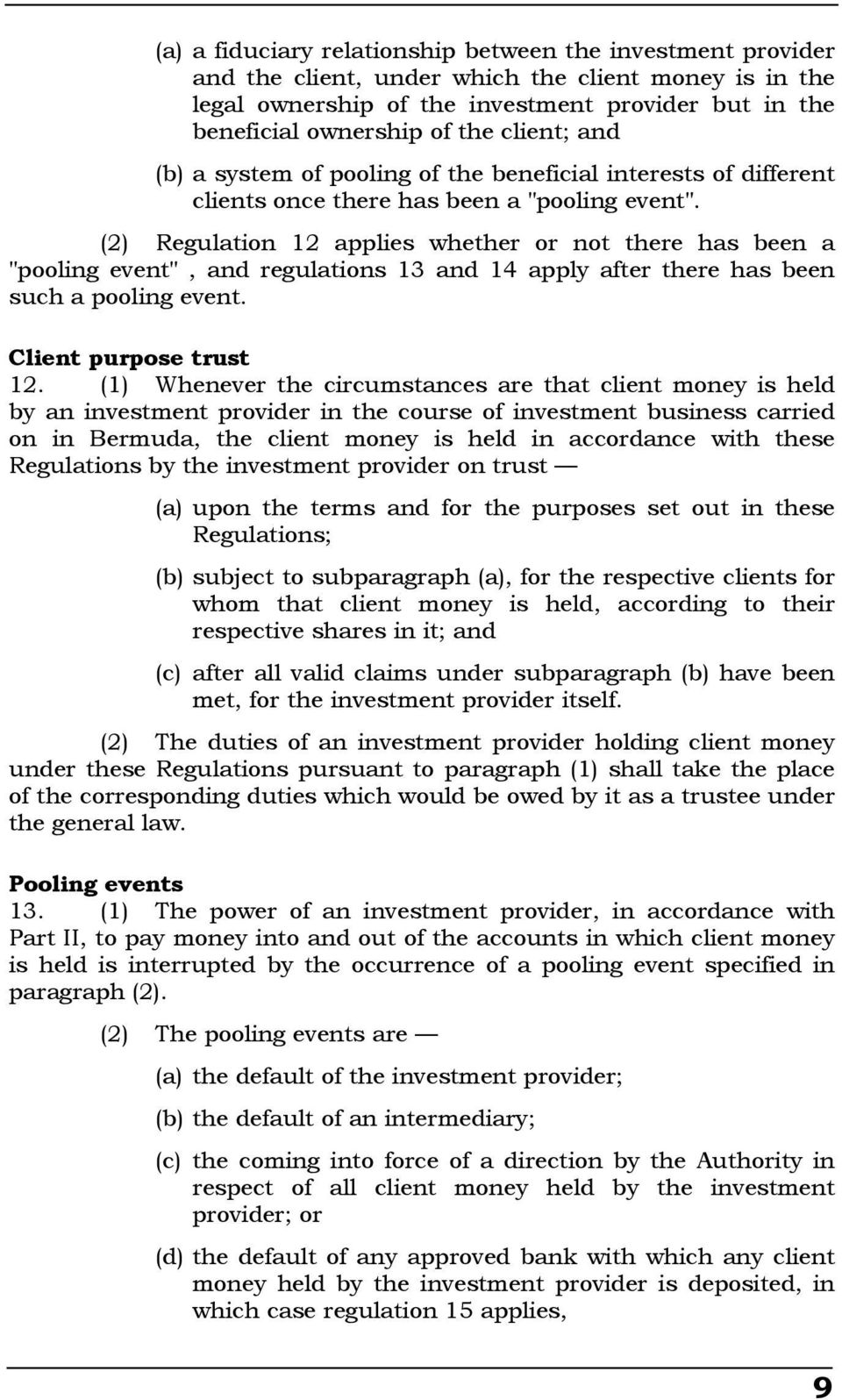 "(2) Regulation 12 applies whether or not there has been a ""pooling event"", and regulations 13 and 14 apply after there has been such a pooling event. Client purpose trust 12."