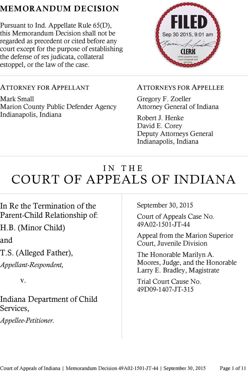 the law of the case. ATTORNEY FOR APPELLANT Mark Small Marion County Public Defender Agency Indianapolis, Indiana ATTORNEYS FOR APPELLEE Gregory F. Zoeller Attorney General of Indiana Robert J.