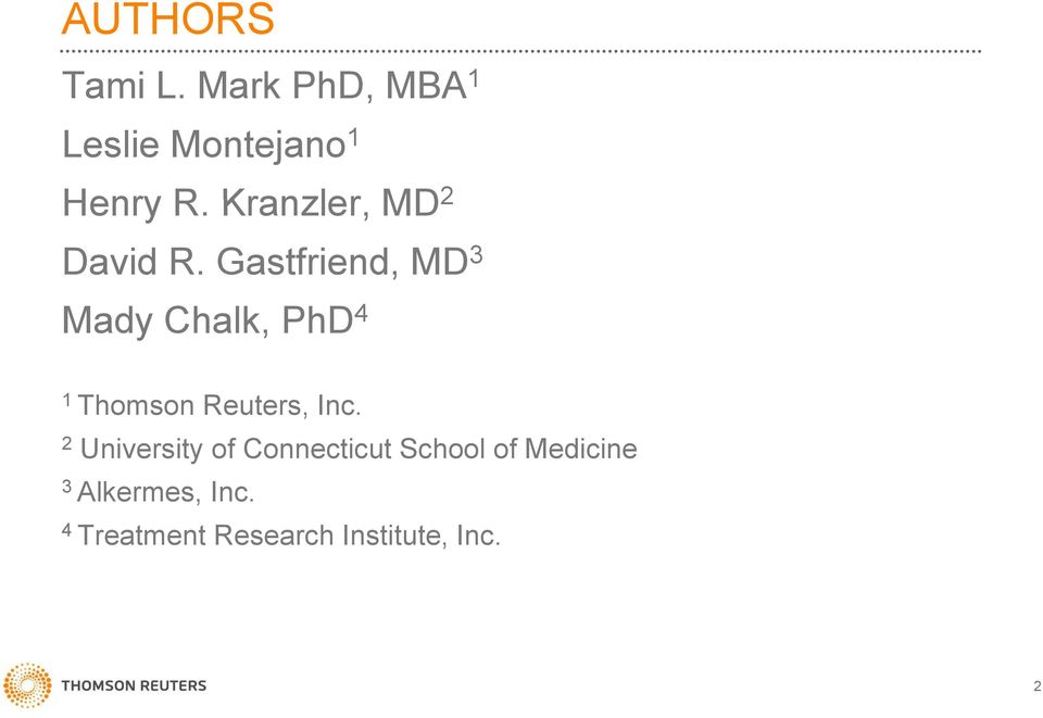 Gastfriend, MD 3 Mady Chalk, PhD 4 1 Thomson Reuters, Inc.
