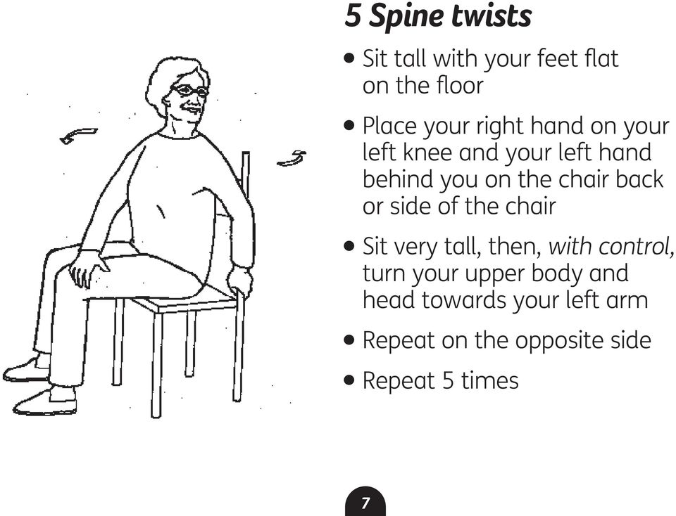or side of the chair l Sit very tall, then, with control, turn your upper