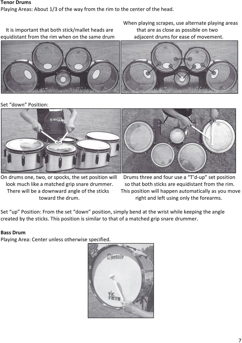for ease of movement. Set down Position: On drums one, two, or spocks, the set position will Drums three and four use a T dup set position look much like a matched grip snare drummer.