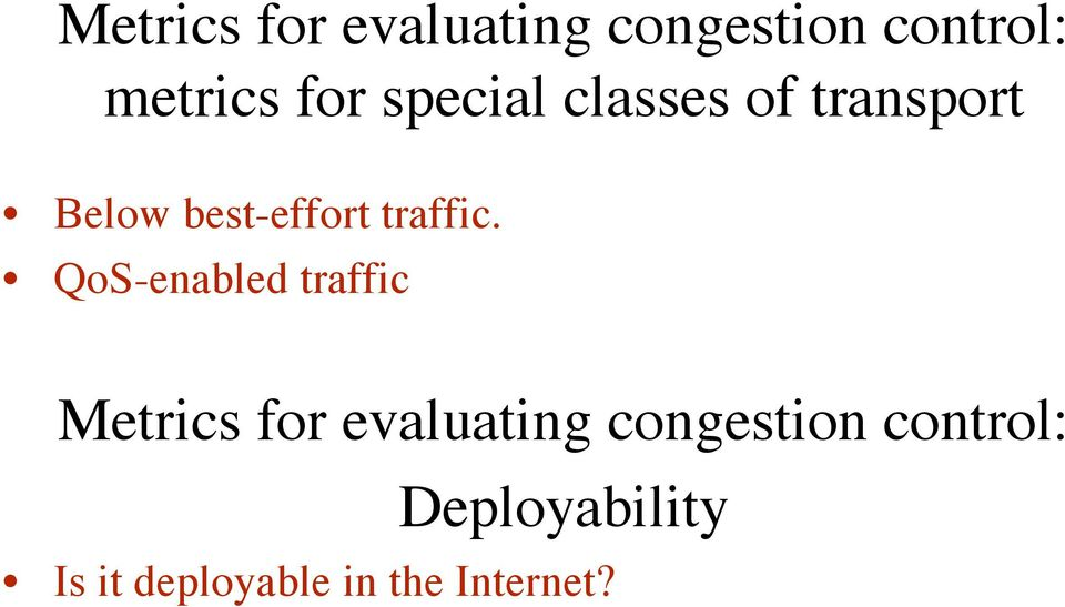 QoS-enabled traffic Metrics for evaluating congestion
