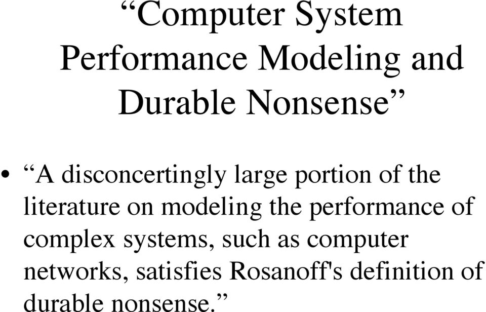 modeling the performance of complex systems, such as