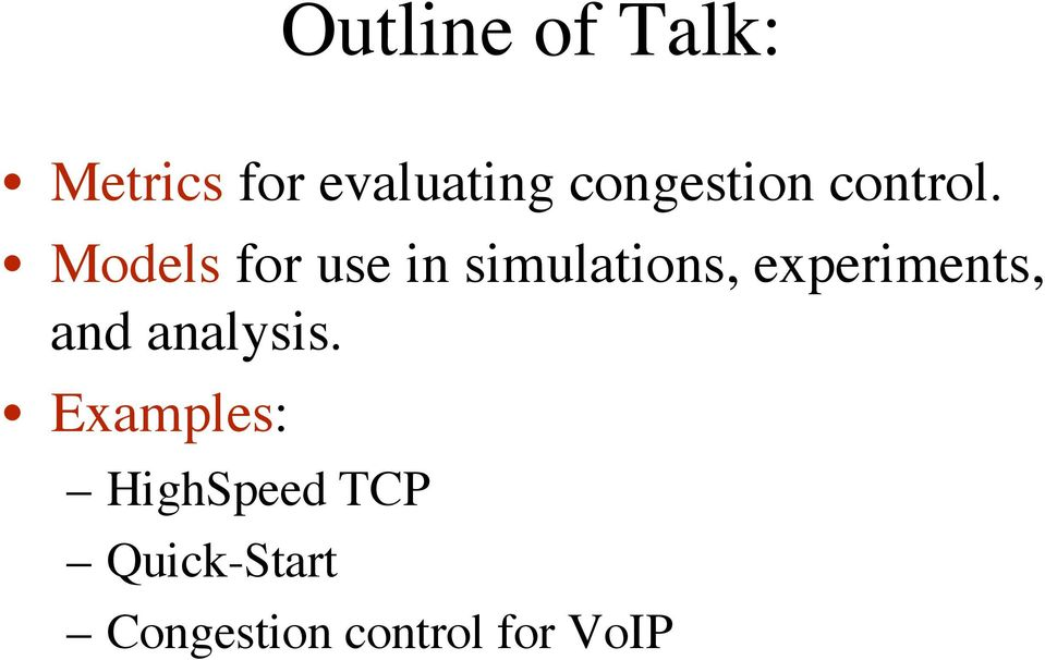 Models for use in simulations, experiments,