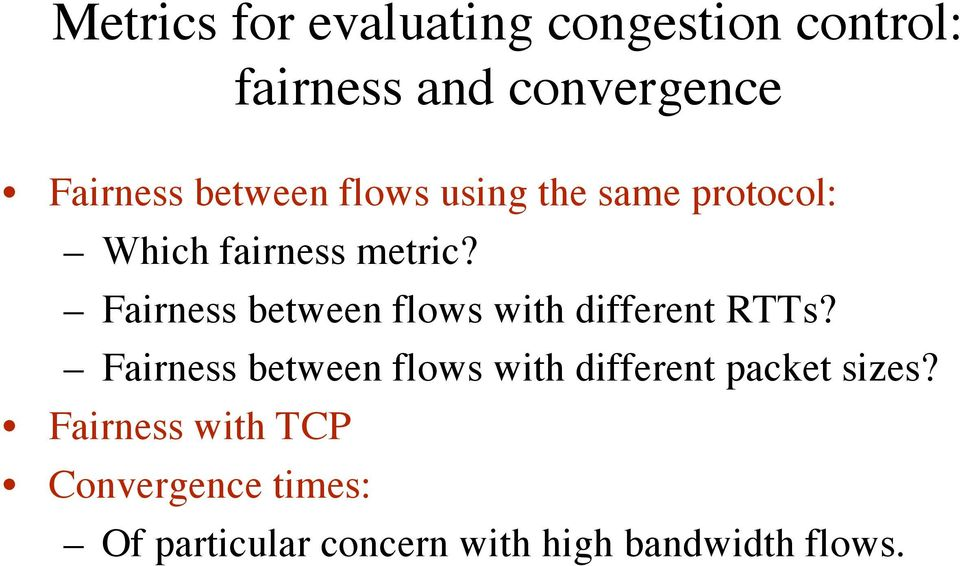 Fairness between flows with different RTTs?