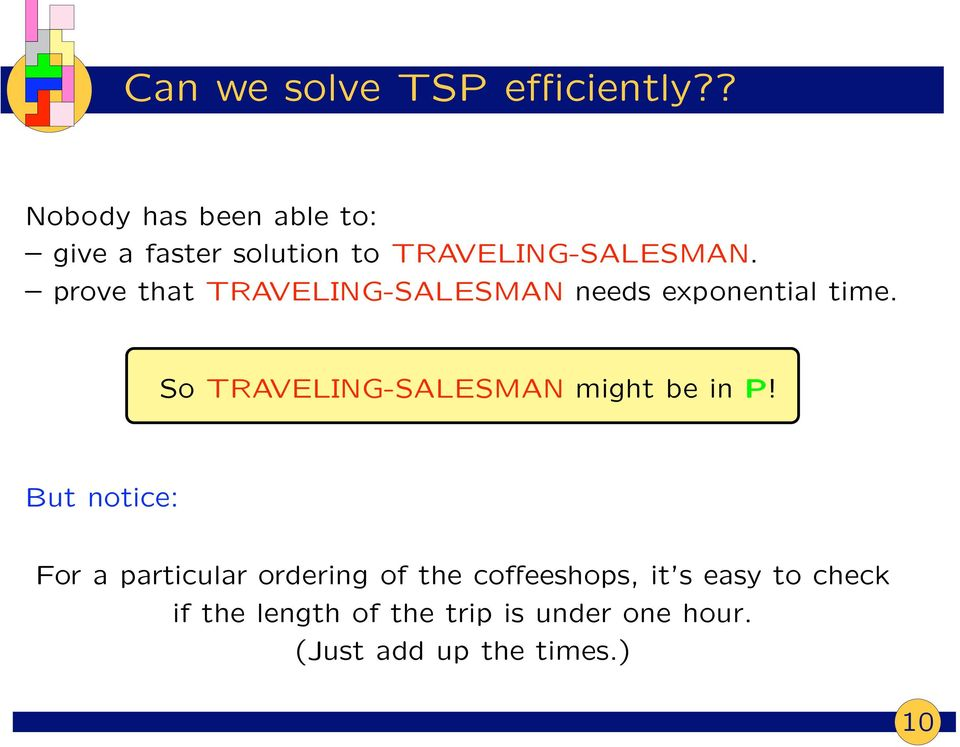 prove that TRAVELING-SALESMAN needs exponential time.