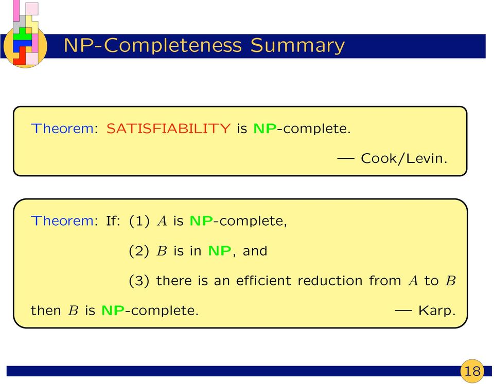 Theorem: If: (1) A is NP-complete, (2) B is in NP,