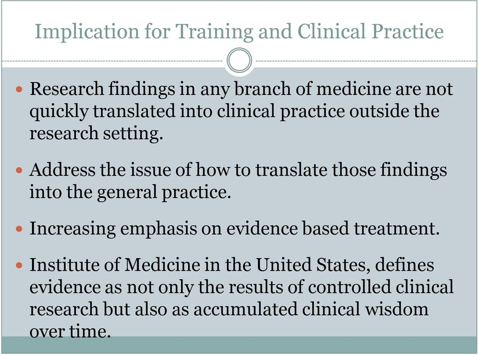 Address the issue of how to translate those findings into the general practice.