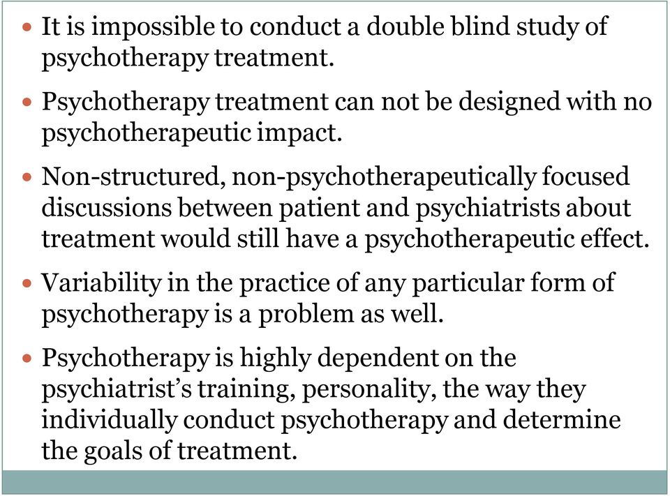 Non-structured, non-psychotherapeutically focused discussions between patient and psychiatrists about treatment would still have a
