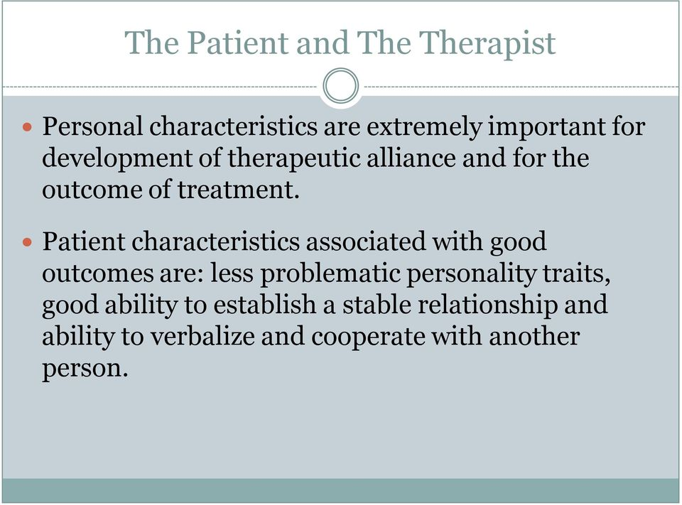 Patient characteristics associated with good outcomes are: less problematic personality