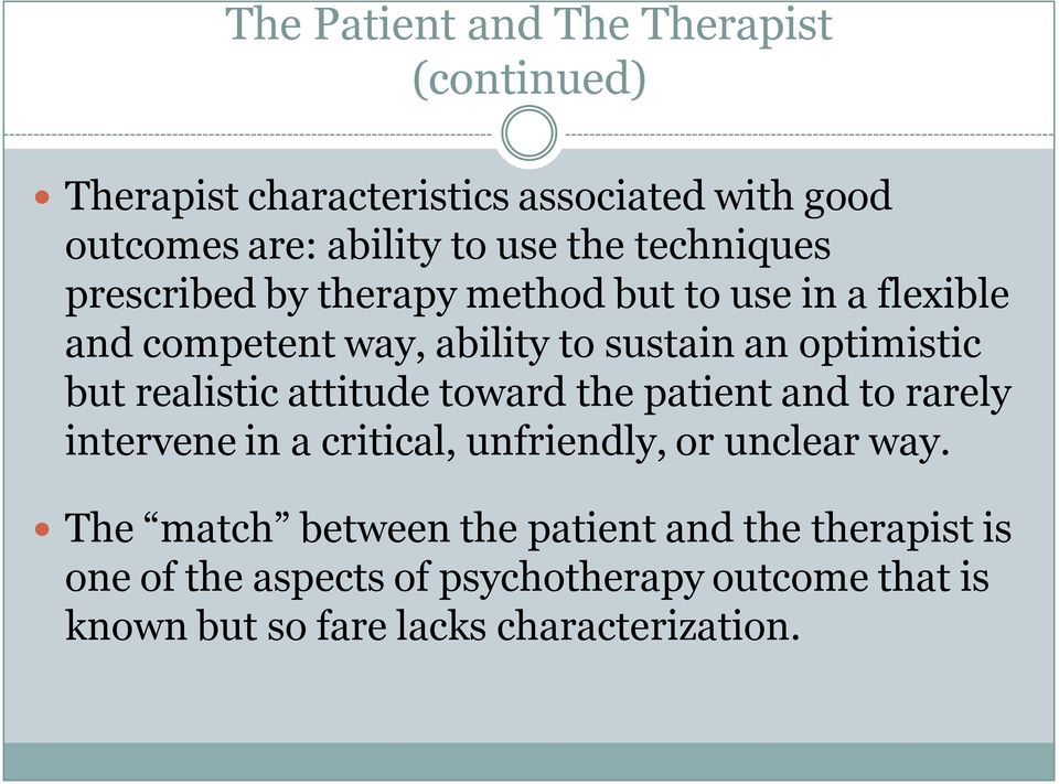 realistic attitude toward the patient and to rarely intervene in a critical, unfriendly, or unclear way.