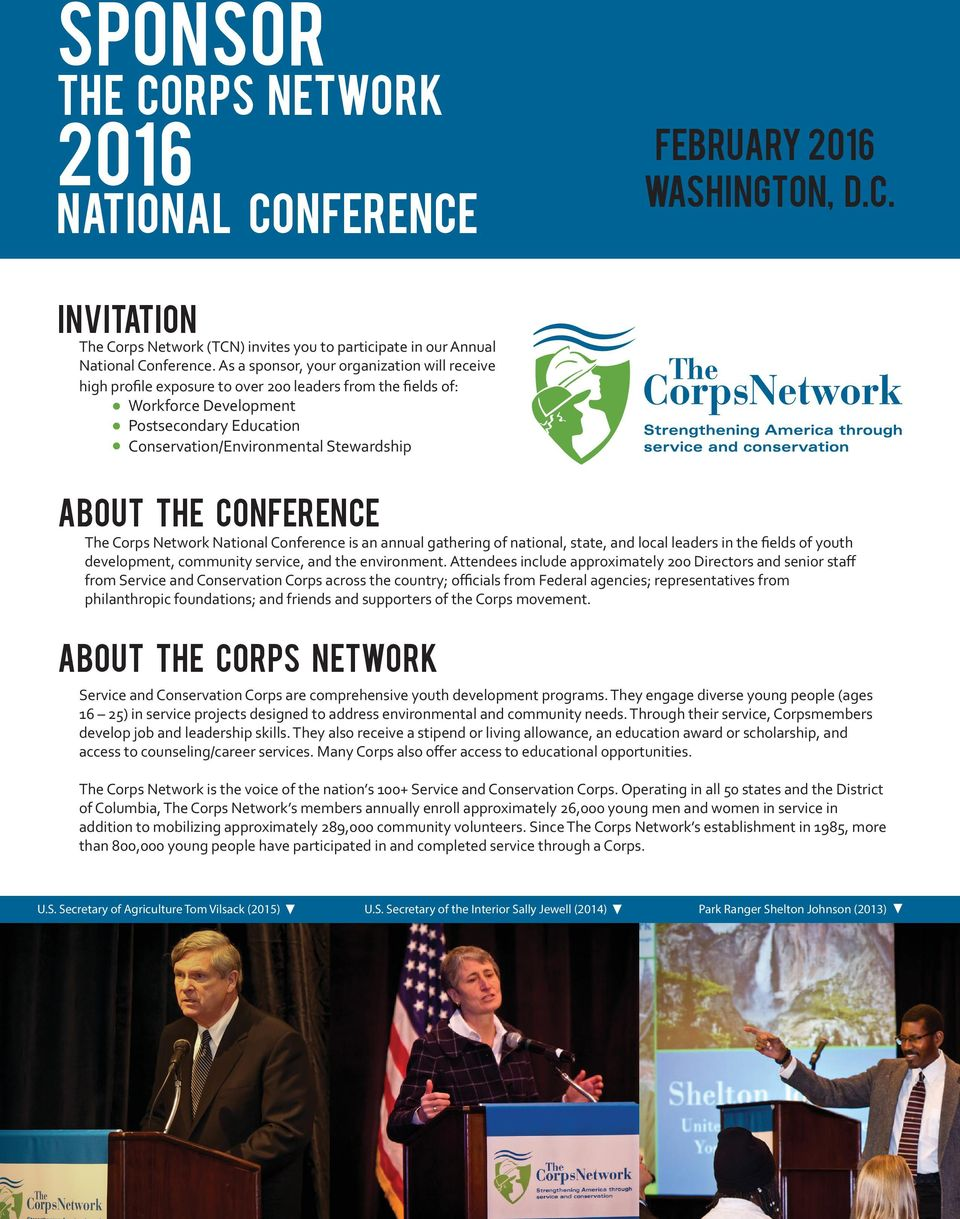 The Conference The Corps Network National Conference is an annual gathering of national, state, and local leaders in the fields of youth development, community service, and the environment.