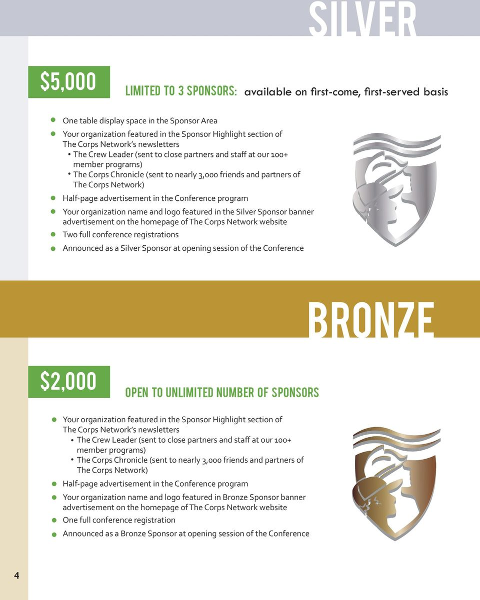 session of the Conference Bronze $2,000 open to unlimited number of sponsors Half-page advertisement in the Conference program Your organization name and logo featured