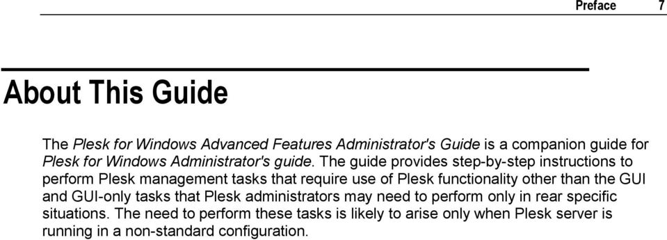 The guide provides step-by-step instructions to perform Plesk management tasks that require use of Plesk functionality other