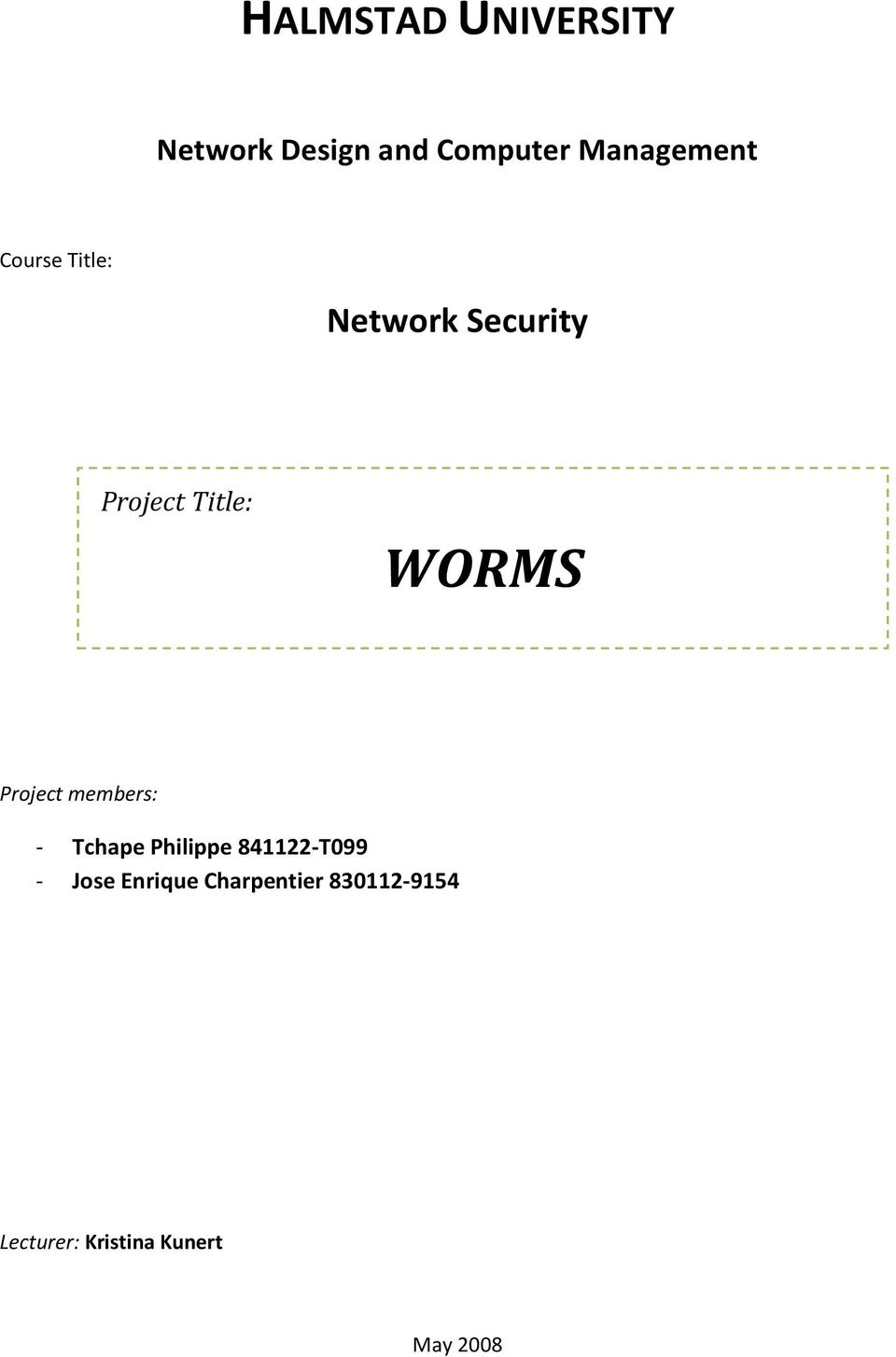 WORMS Project members: - Tchape Philippe 841122-T099 -