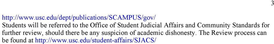 Office of Student Judicial Affairs and Community Standards for further