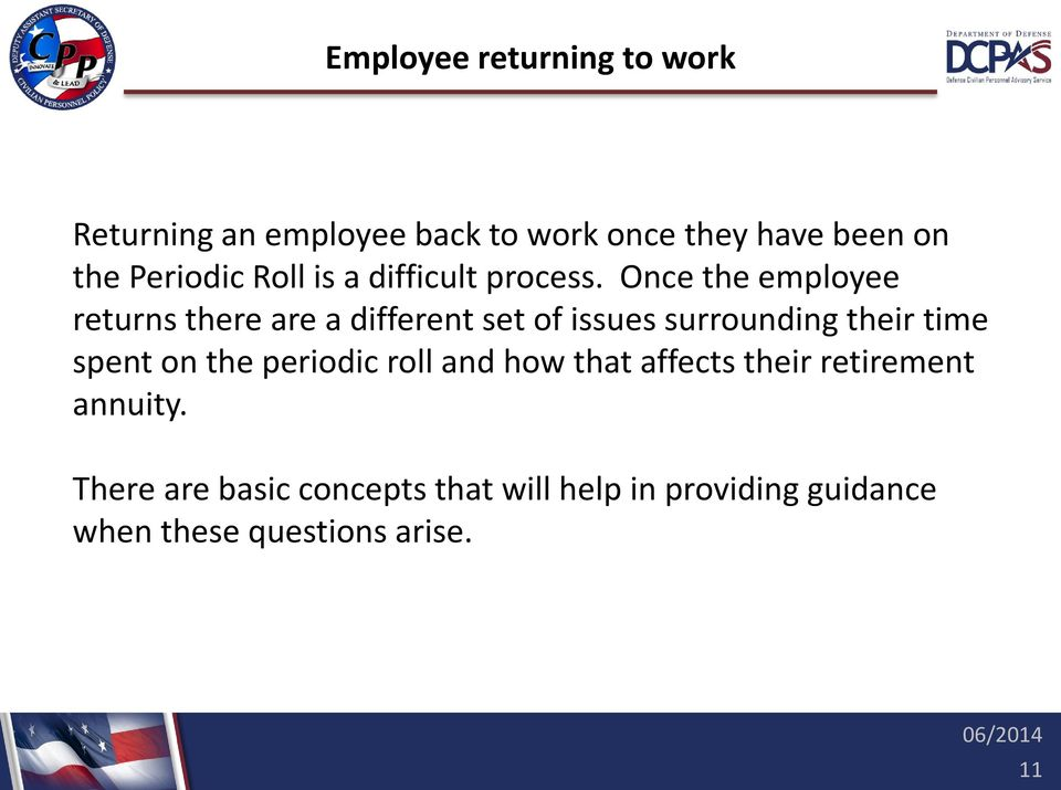Once the employee returns there are a different set of issues surrounding their time spent on