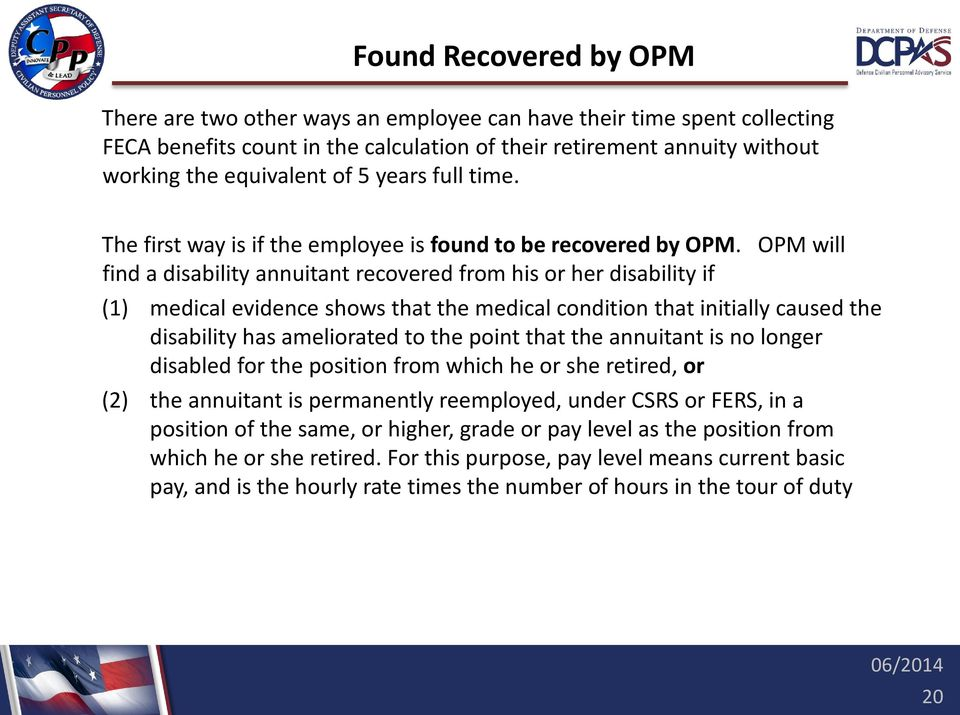 OPM will find a disability annuitant recovered from his or her disability if (1) medical evidence shows that the medical condition that initially caused the disability has ameliorated to the point