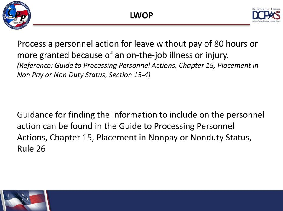 (Reference: Guide to Processing Personnel Actions, Chapter 15, Placement in Non Pay or Non Duty Status,