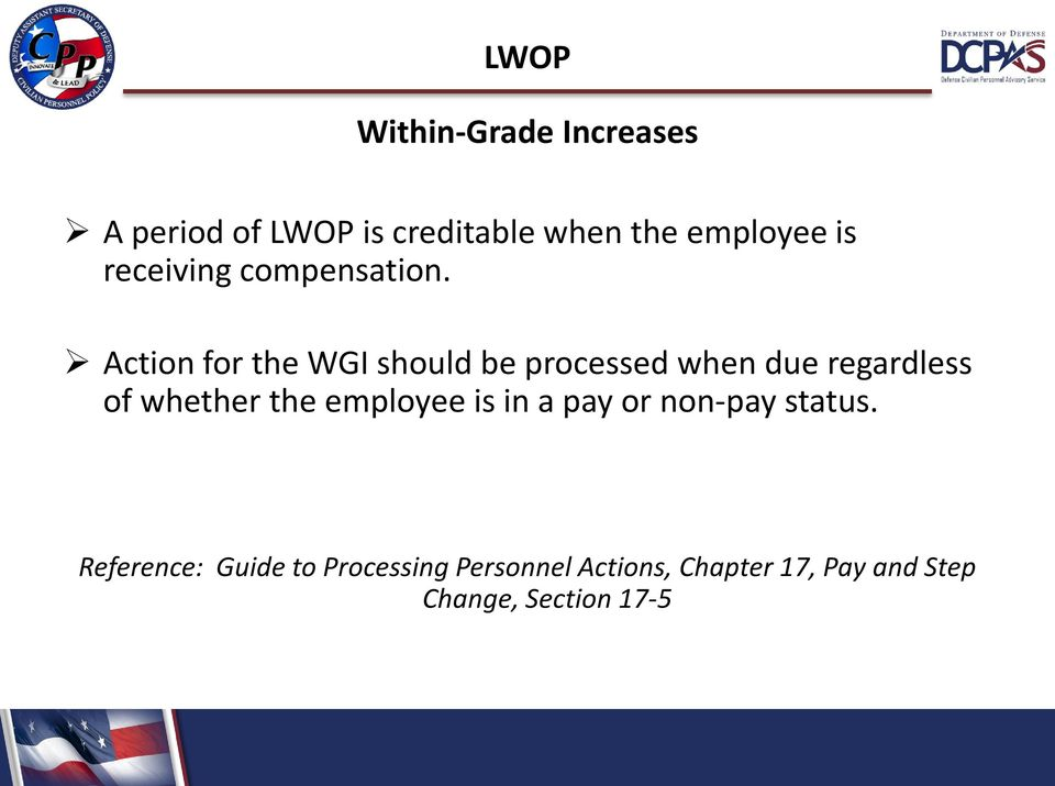 Action for the WGI should be processed when due regardless of whether the