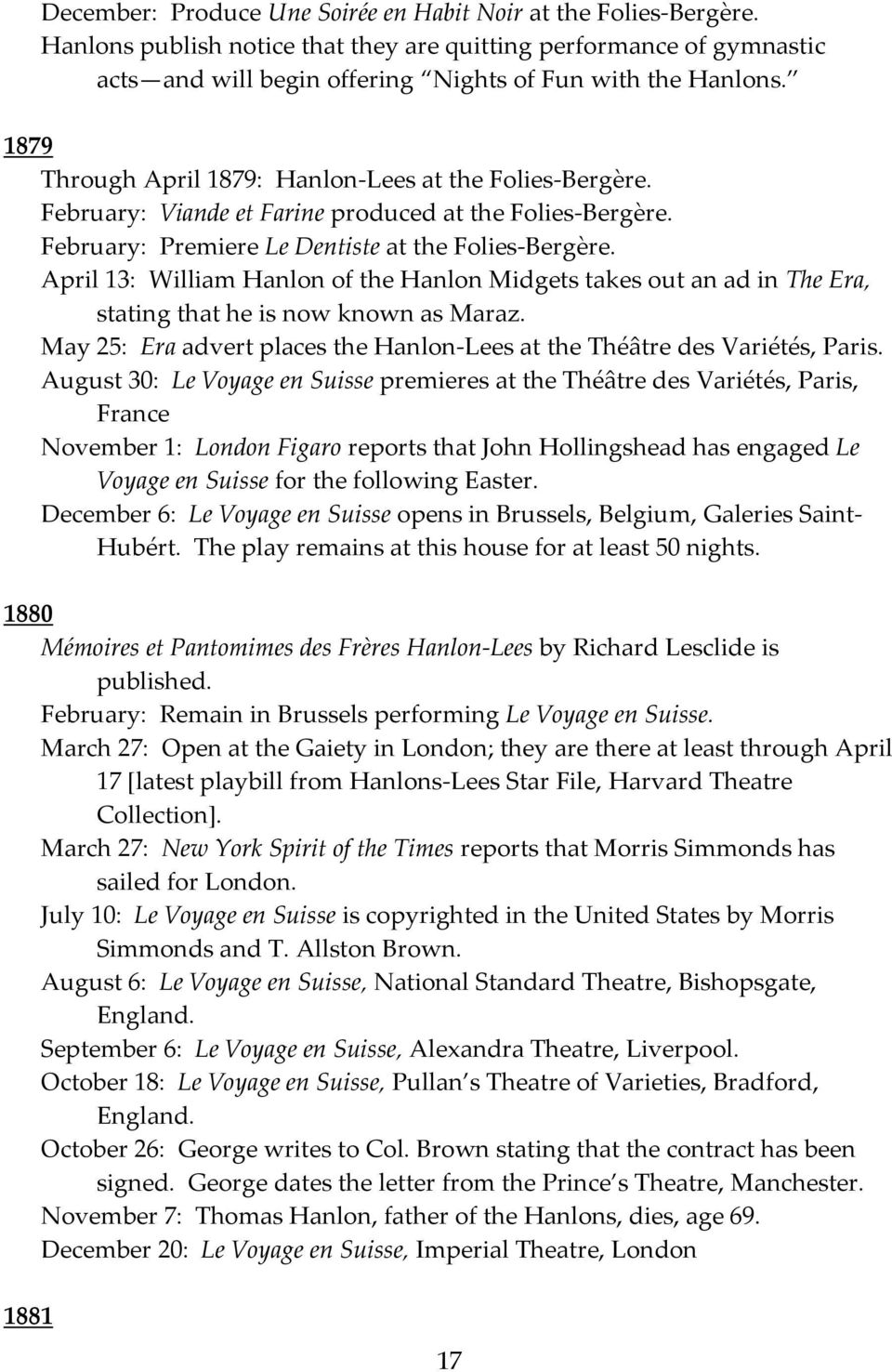 April 13: William Hanlon of the Hanlon Midgets takes out an ad in The Era, stating that he is now known as Maraz. May 25: Era advert places the Hanlon-Lees at the Théâtre des Variétés, Paris.