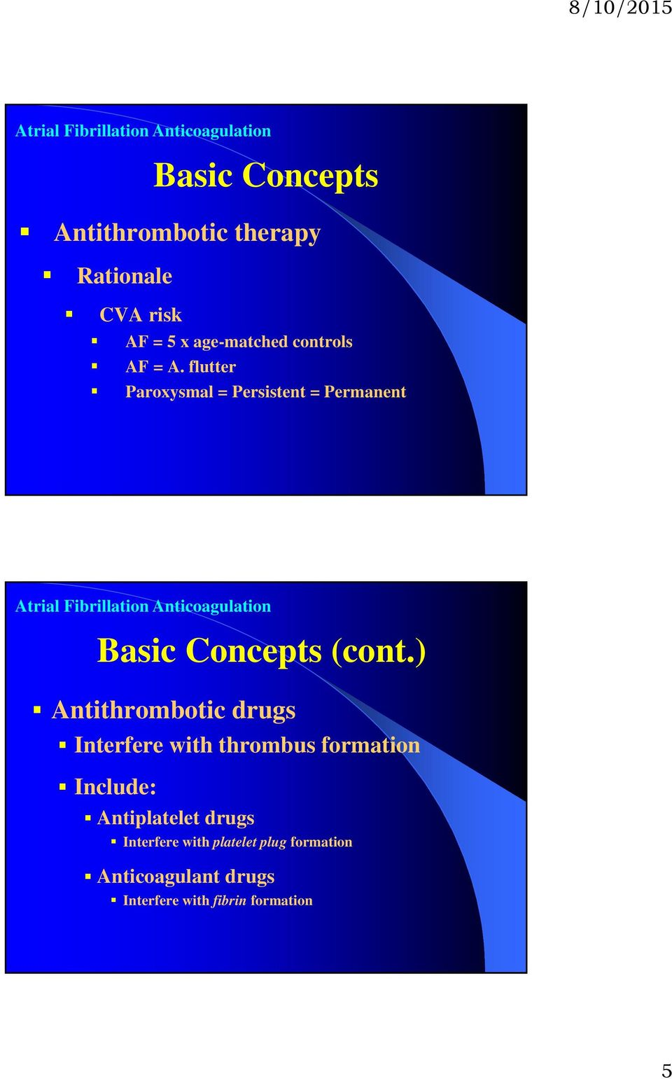 ) Antithrombotic drugs Interfere with thrombus formation Include: Antiplatelet drugs