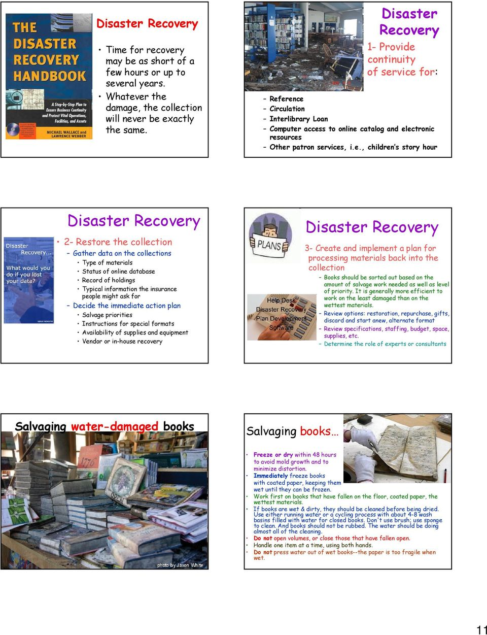 Recovery 1- Provide continuity of service for: Reference Circulation Interlibrary Loan Computer access to online catalog and electronic resources Other patron services, i.e., children s story hour