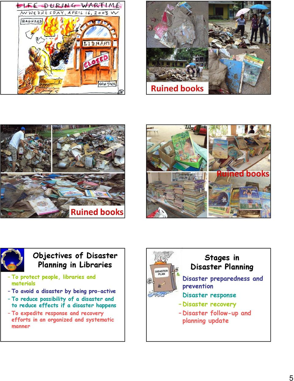 expedite response and recovery efforts in an organized and systematic manner Stages in Disaster Planning