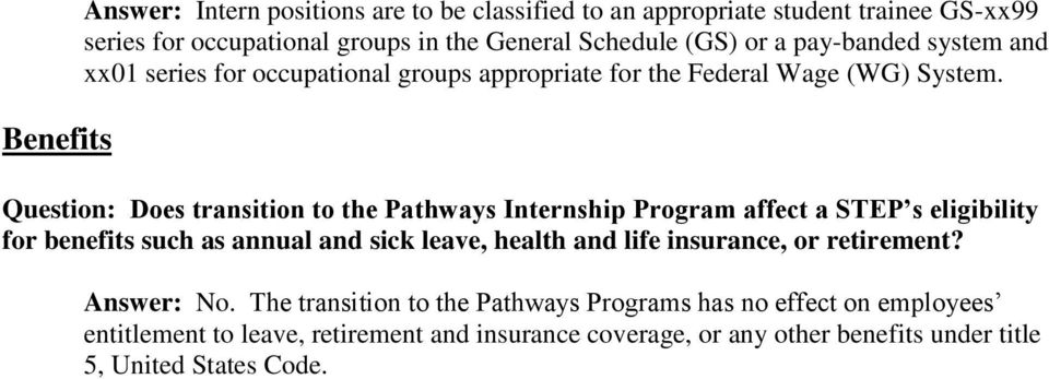 Question: Does transition to the Pathways Internship Program affect a STEP s eligibility for benefits such as annual and sick leave, health and life