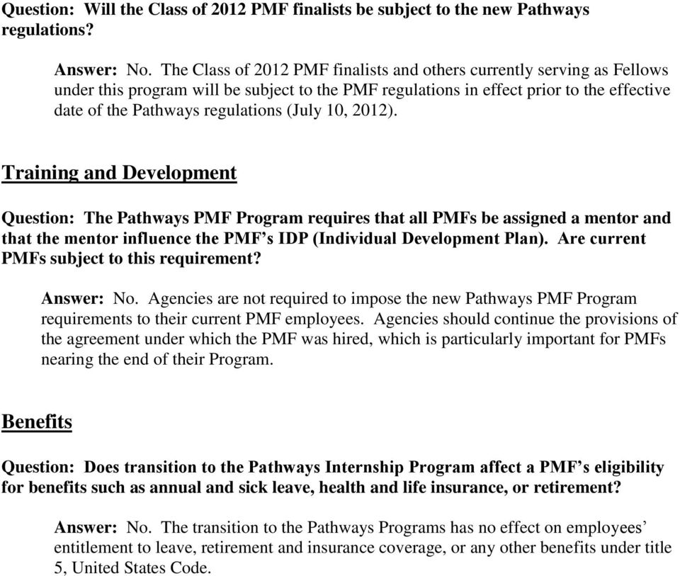 (July 10, 2012). Training and Development Question: The Pathways PMF Program requires that all PMFs be assigned a mentor and that the mentor influence the PMF s IDP (Individual Development Plan).