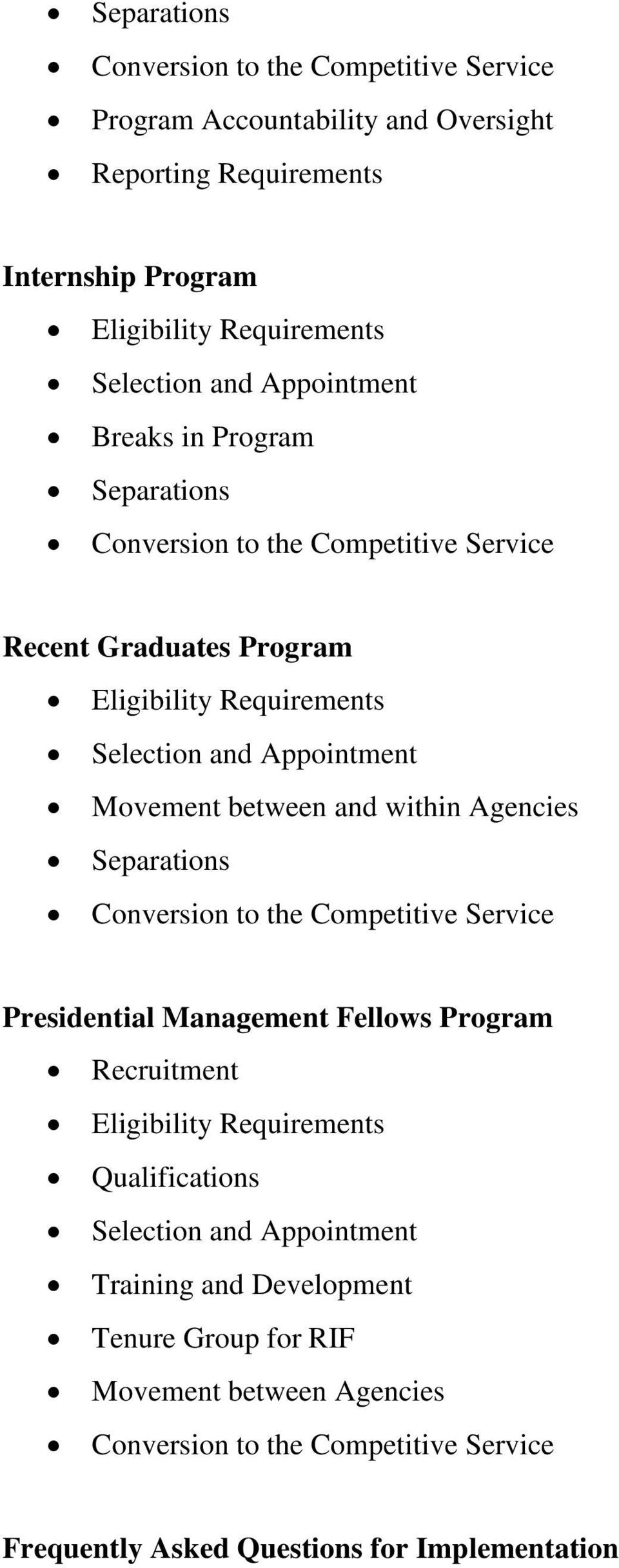 between and within Agencies Separations Conversion to the Competitive Service Presidential Management Fellows Program Recruitment Eligibility Requirements Qualifications