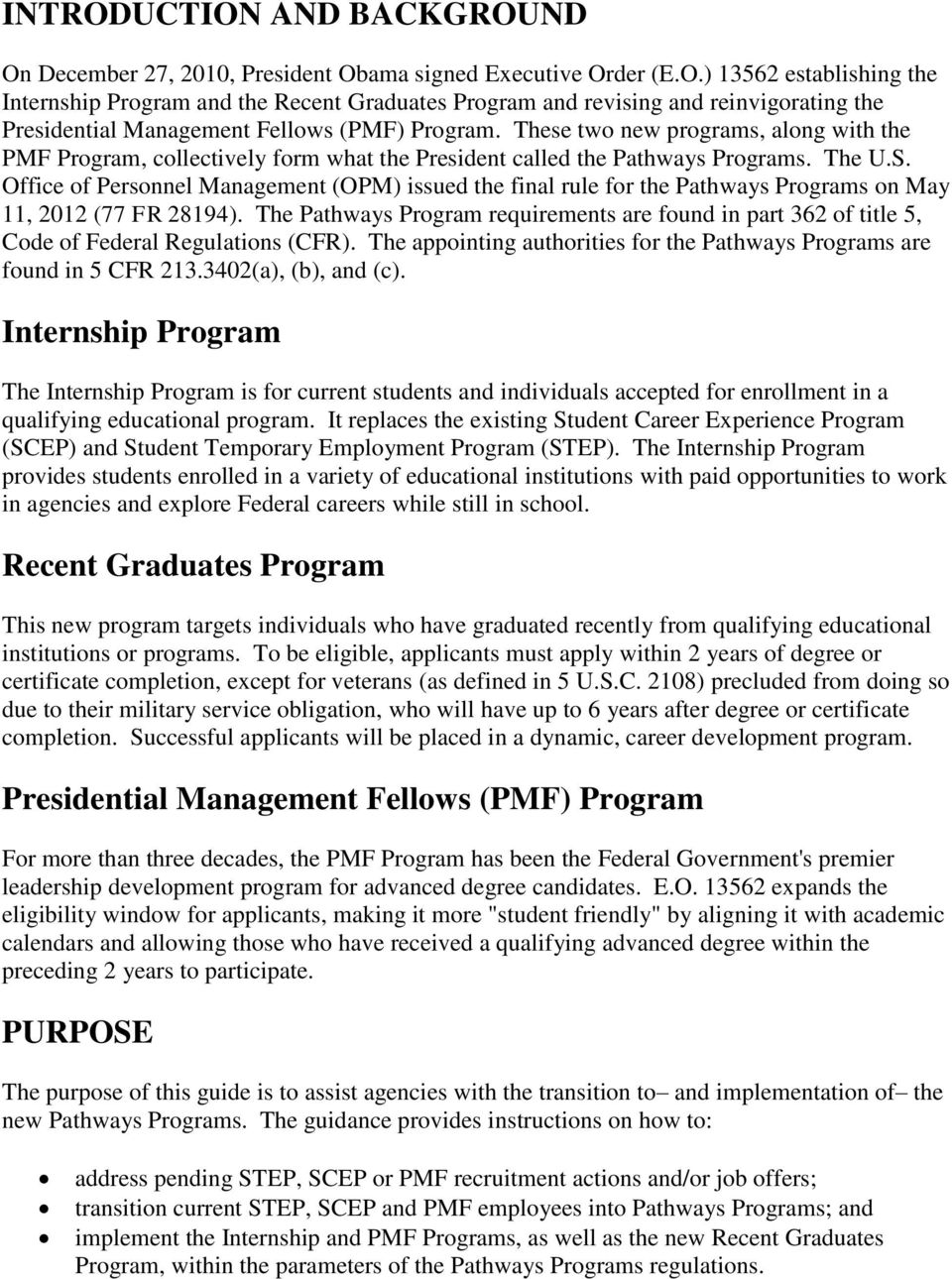 Office of Personnel Management (OPM) issued the final rule for the Pathways Programs on May 11, 2012 (77 FR 28194).