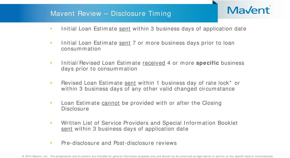 business day of rate lock* or within 3 business days of any other valid changed circumstance Loan Estimate cannot be provided with or after the Closing